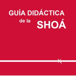 Guía didáctica de la Shoá