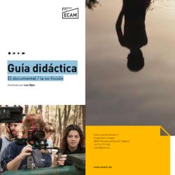 Guía didáctica: El documental / la no ficción